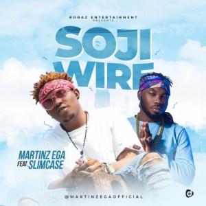 "Martinz Ega - ""Soji Wire"" ft. Slimcase"